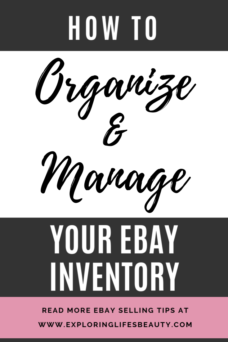 How To Organize Manage Your Ebay Inventory Ebay Selling Tips Selling On Ebay Ebay Business
