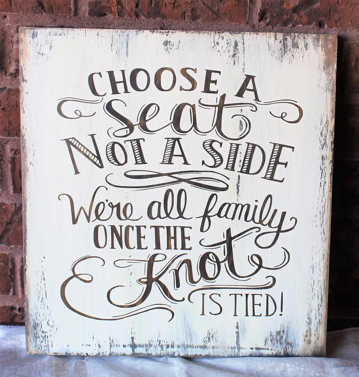 Choose a seat not a side we're all family once the knot is tied, wooden wedding signs -   18 wedding Small barn ideas