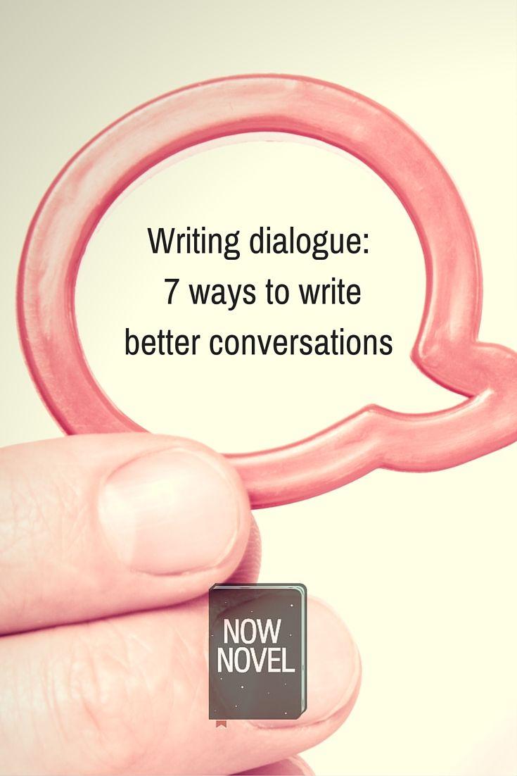 Writing Dialogue - 13 Tips  Now Novel  Writing dialogue, Novel