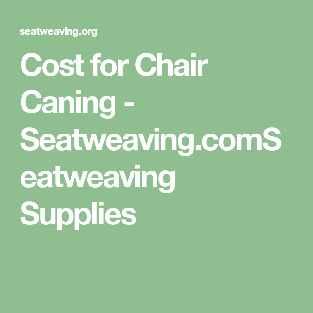 Cost For Chair Caning   Seatweaving.comSeatweaving Supplies