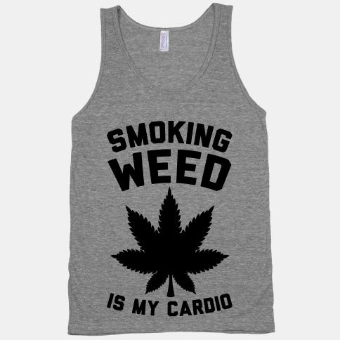 #fitness #jokes #cardio #weed #high #lol