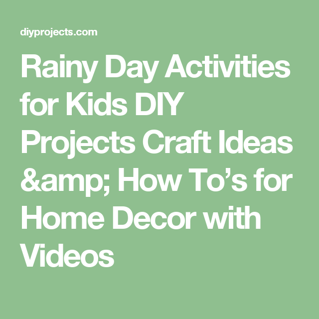 Rainy Day Activities for Kids DIY Projects Craft Ideas & How To's for Home Decor with Videos