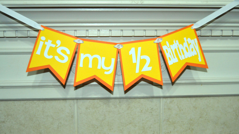 Its My 1 2 Birthday Orange And Yellow Banner Half Decorations Photo Prop By CelebrateCustomEvent On Etsy