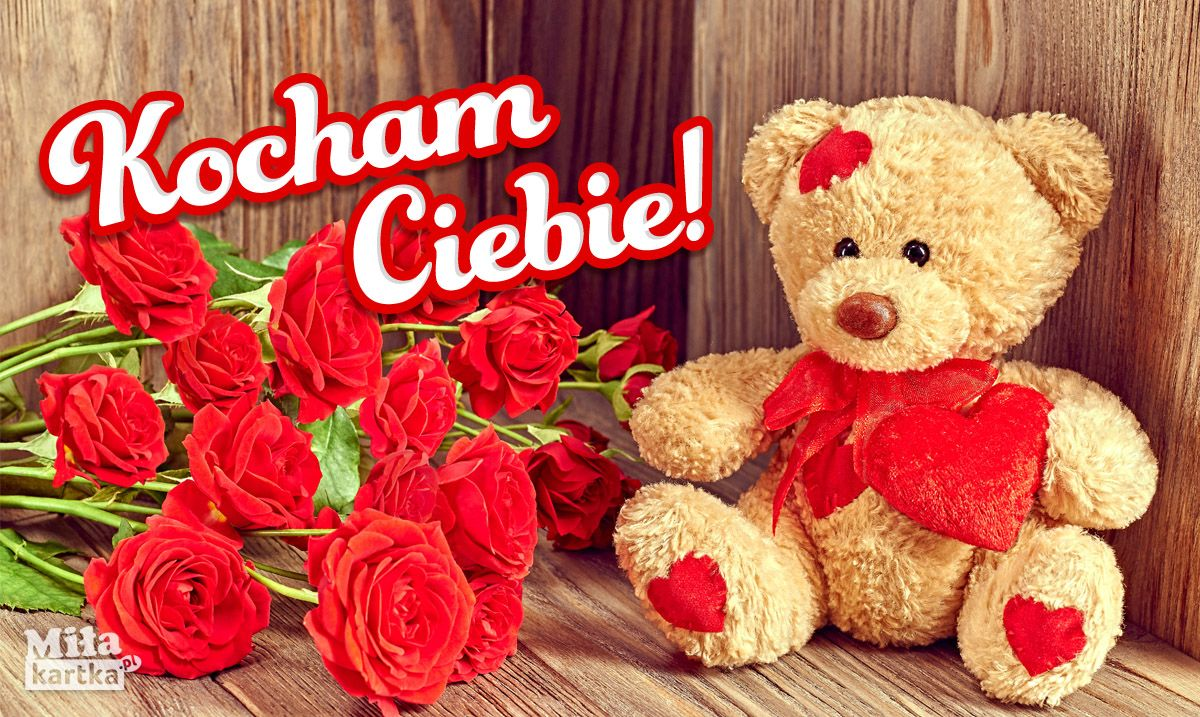 Kocham Ciebie Milosc Kochanie Kartki Walentynki Serce Okolicznosciowe Polska Poland P Red Roses Wallpaper Valentines Day Teddy Bear Teddy Bear Images