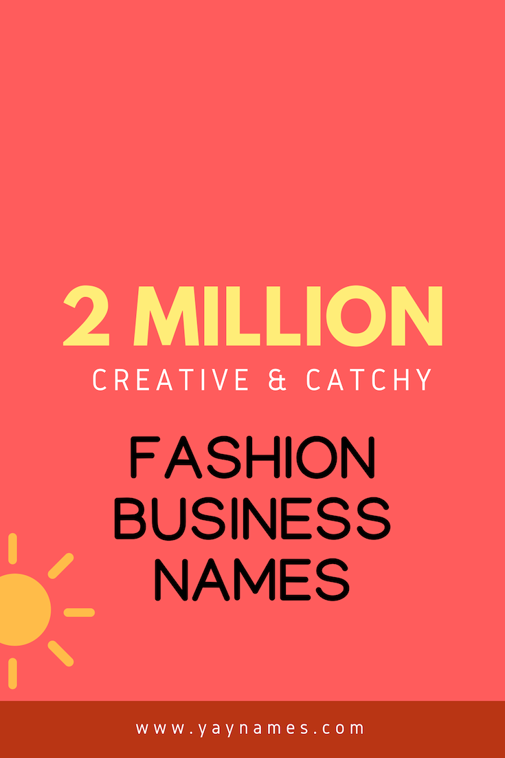 Creative Names Is The Important Part Of Starting A Business Right Name Gives Your Brand More Pr Catchy Business Name Ideas Business Names Fashion Store Names