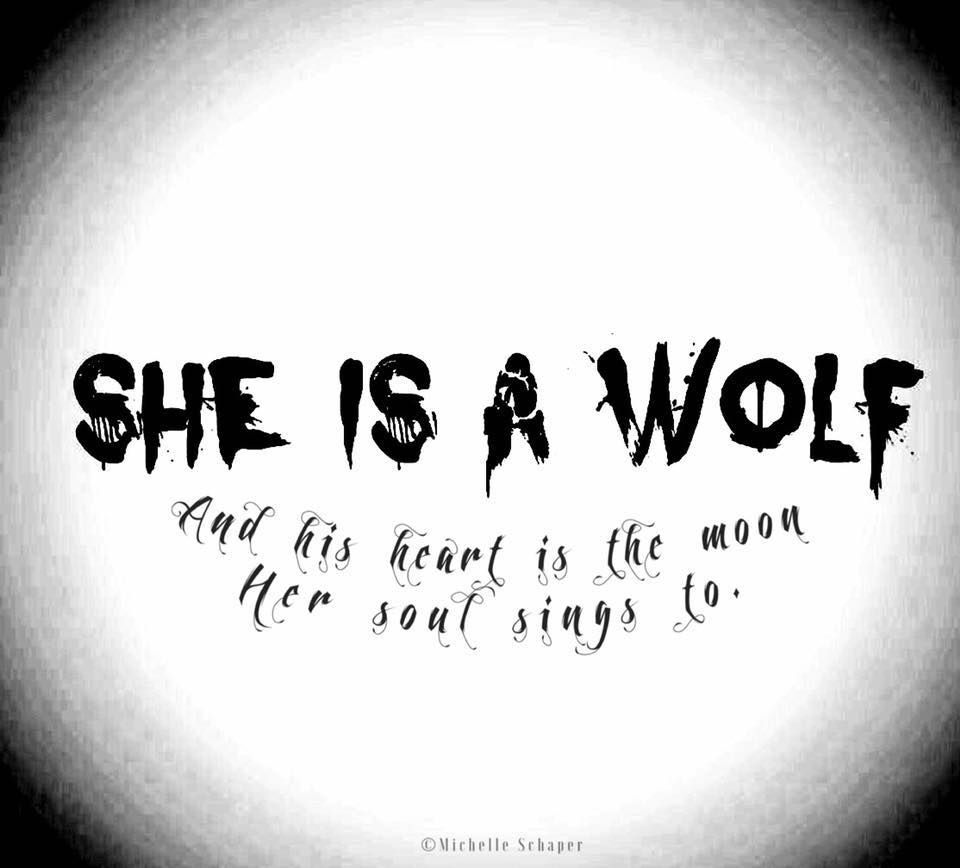 Tattoo Woman Poem: She Is A Wolf And His Heart Is The Moon Her Soul Sings To