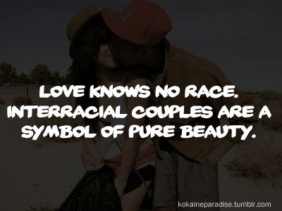 Interracial dating difficulties quotes