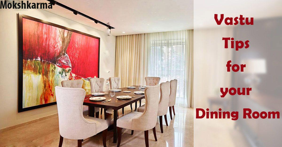 Vastu For Dining Room Mokshkarma Provider Services On Vastu For Dining Room Indian Vastu Vastu Tips For Dining Room And Vastu Col Room Pooja Rooms Home