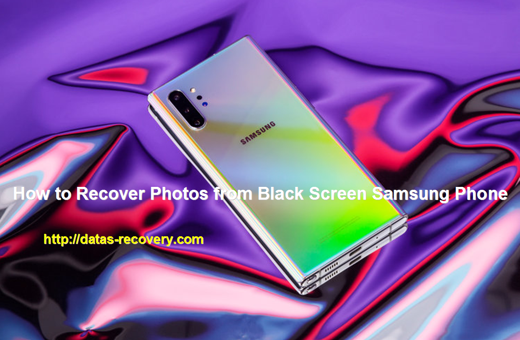 How to Recover Photos from Black Screen Samsung Phone