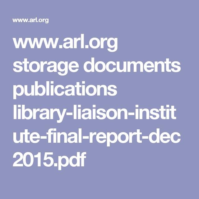 www.arl.org storage documents publications library-liaison-institute-final-report-dec2015.pdf
