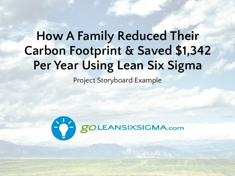 How Lean Six Sigma Reduced A FamilyS Carbon Footprint See Full