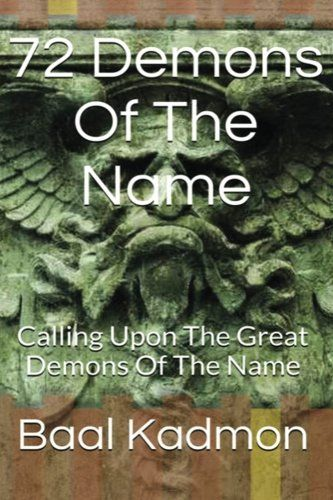72 Demons Of The Name: Calling Upon The Great Demons Of T…