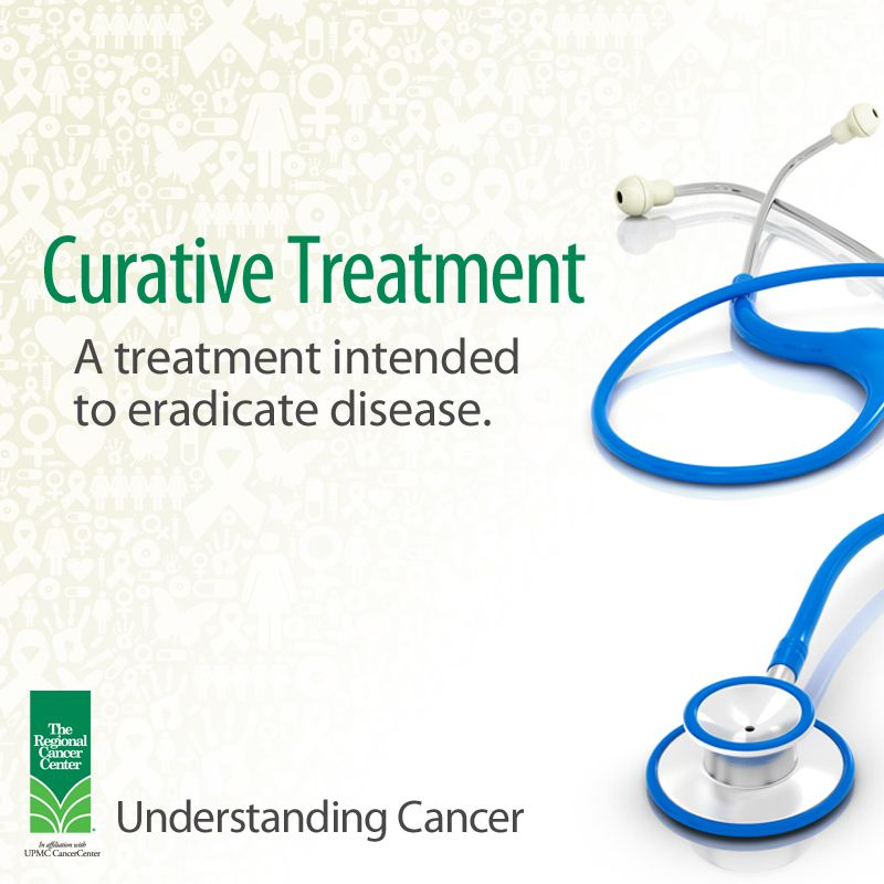 Curative treatment: A treatment intended to eradicate disease.