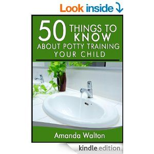 Amazon.com: 50 Things to Know About Potty Training Your Child: Tips to Help Your Child Learn without Stress eBook: Amanda Walton, 50TTK