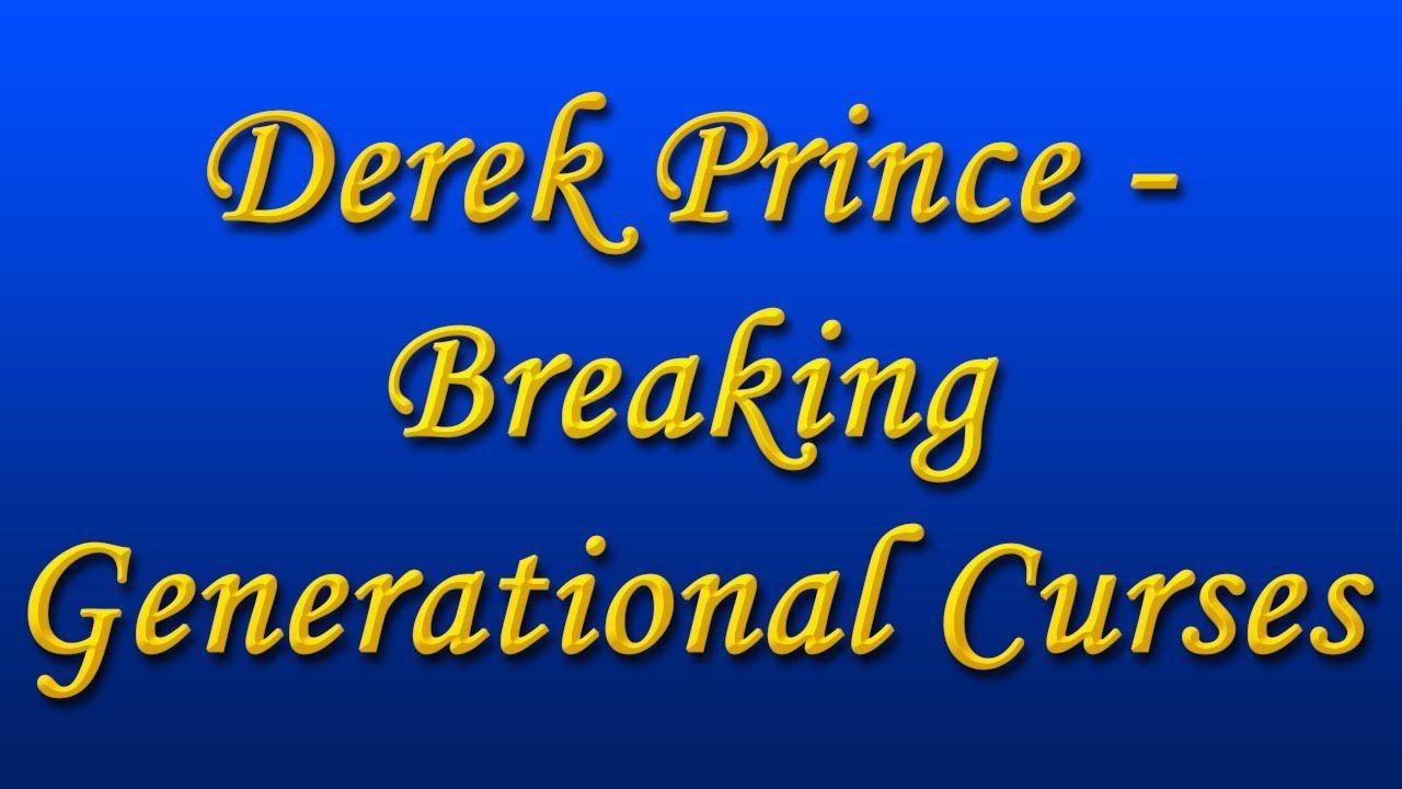 Derek prince breaking generational curses httpswww