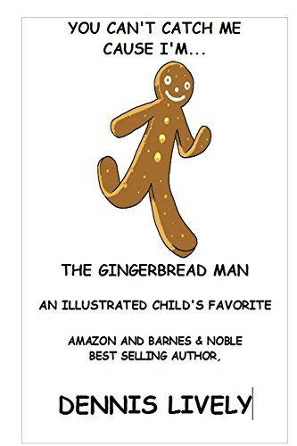 You Can T Catch Me Cause I M The Gingerbread Man By Lively