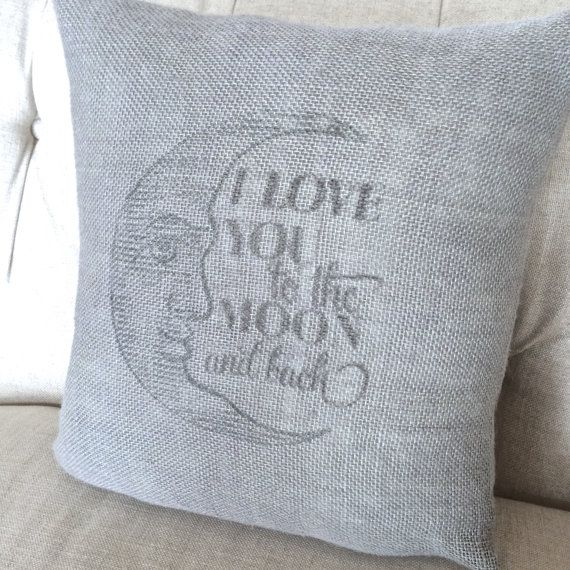 I Love You to the Moon and Back Burlap Pillow Cover - Man in the Moon - Nursery Decor - Baby - Kids