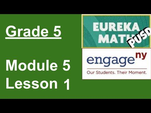 Eureka Math Grade 5 Module 5 Lesson 1 - YouTube