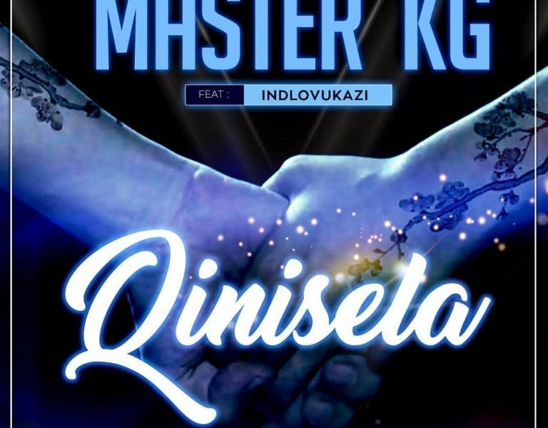 Download Master Kg Qinisela Ft Indlovukazi South African Music African Music Songs Master