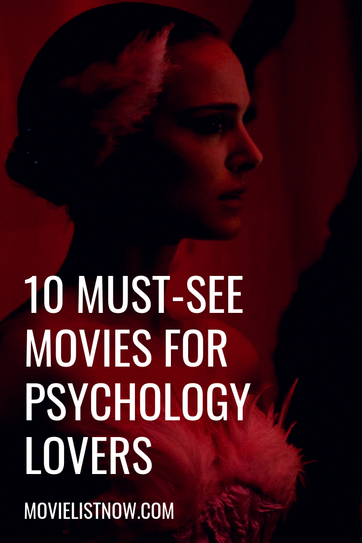 10 Must See Movies For Psychology Lovers Movies Psychologyquotesnarcissisticsociopath Psychological Movies See Movie Psychological Thriller Movies