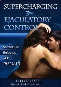 Supercharging Your Ejaculatory Control - Get Free Instant acces to Supercharging Your Ejaculatory Control.Discover the truths about premature ejaculation and how you can enjoy longer-lasting transformative sex