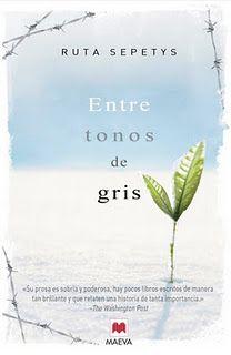 """Entre tonos de gris: """"Una de esas historias que nunca podréis olvidar pues se quedará grabada en vuestros corazones para siempre""""."""
