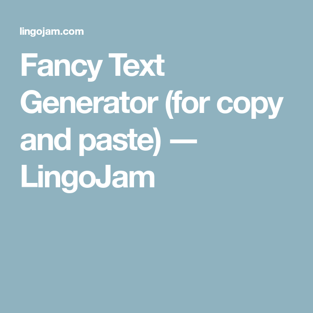 fancy text generator for copy and paste lingojam