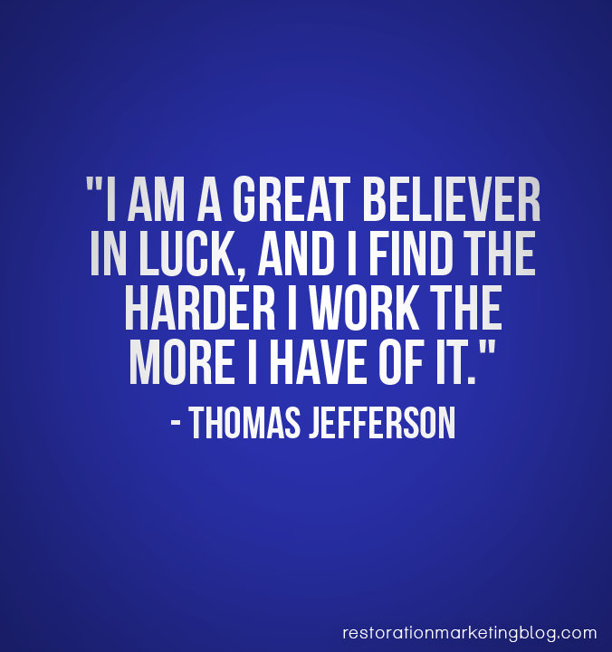 I Am A Great Believer In Luck And I Find The Harder I Work The More