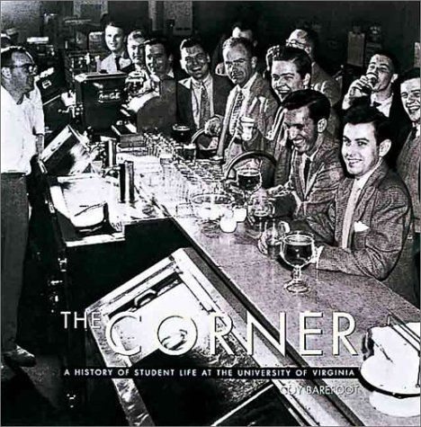 The Corner: A History of Student Life at the University of Virginia: Coy Barefoot: 9781574271133: Amazon.com: Books