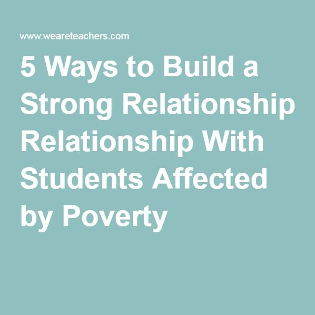5 Ways to Build a Strong Relationship With Students Affected by Poverty