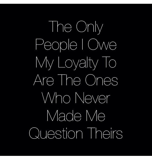 Loyalty. | Favorite quotes, Truth of life, Words