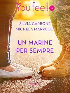 Leggere Romanticamente e Fantasy: Recensione: Un marine per sempre di Silvia Carbone...