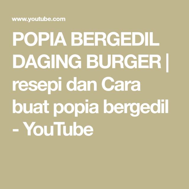 Popia Bergedil Daging Burger Resepi Dan Cara Buat Popia Bergedil Youtube Burger Cara Dan