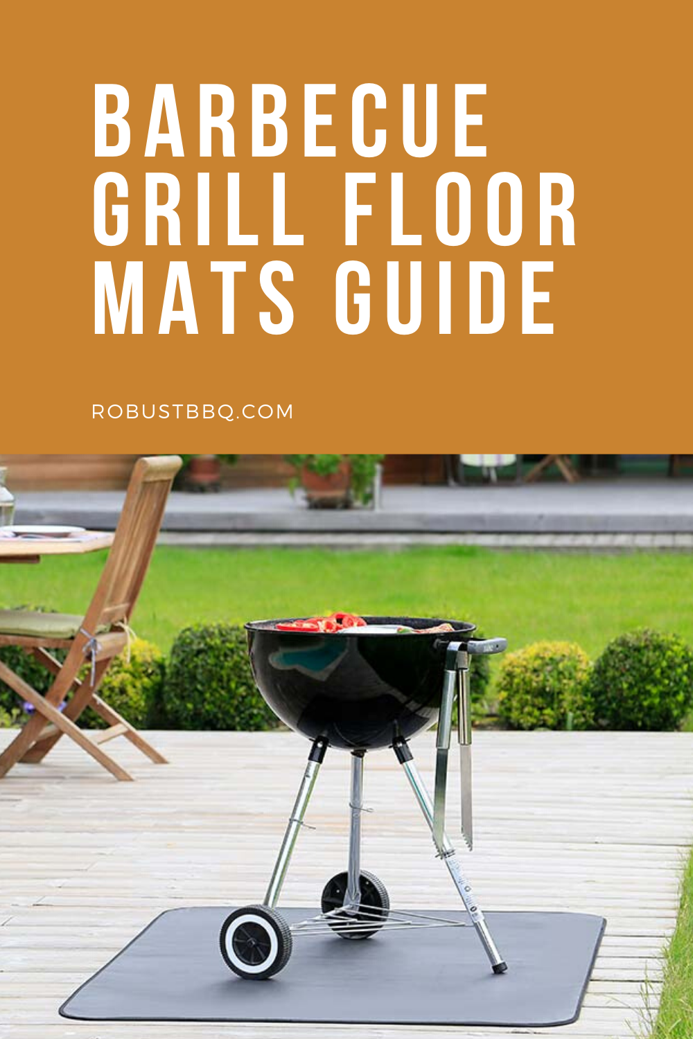 Barbecue Grill Floor Mats Guide Protect Your Deck Patio Or Garage Floor From Water Sauce Grease And Oil With These Barbecue Gr Grillen