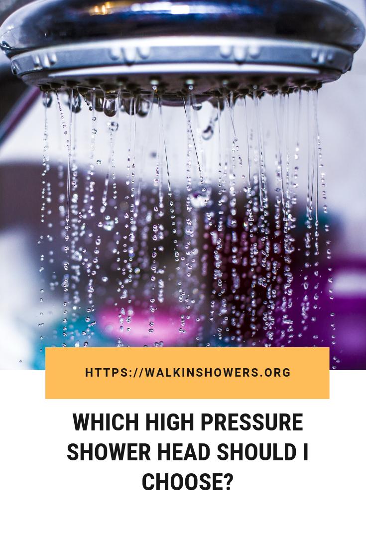 Which High Pressure Shower Head Should I Choose 7 Best High