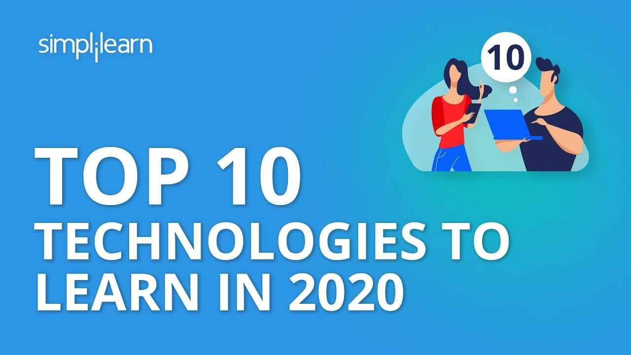 Top 10 Technologies To Learn In 2020 Trending Technologies In 2020 Simplilearn Technology Trends Technology Nexus One
