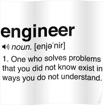 Funny Engineer Definition Poster By Careers Engineering Humor Engineering Quotes Funny Quotes