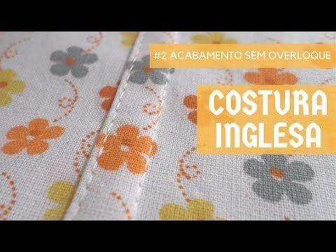Como fazer costura inglesa (#2 Acabamento sem Overloque)