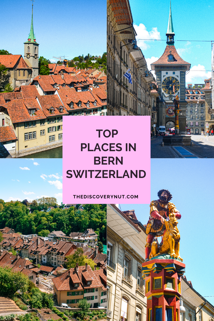 Best Things To Do In Bern Switzerland The Discovery Nut In 2020 Europe Travel City Trip Switzerland Travel