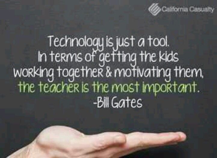 Technology Is Just A Tool In Terms Of Getting The Kids Working
