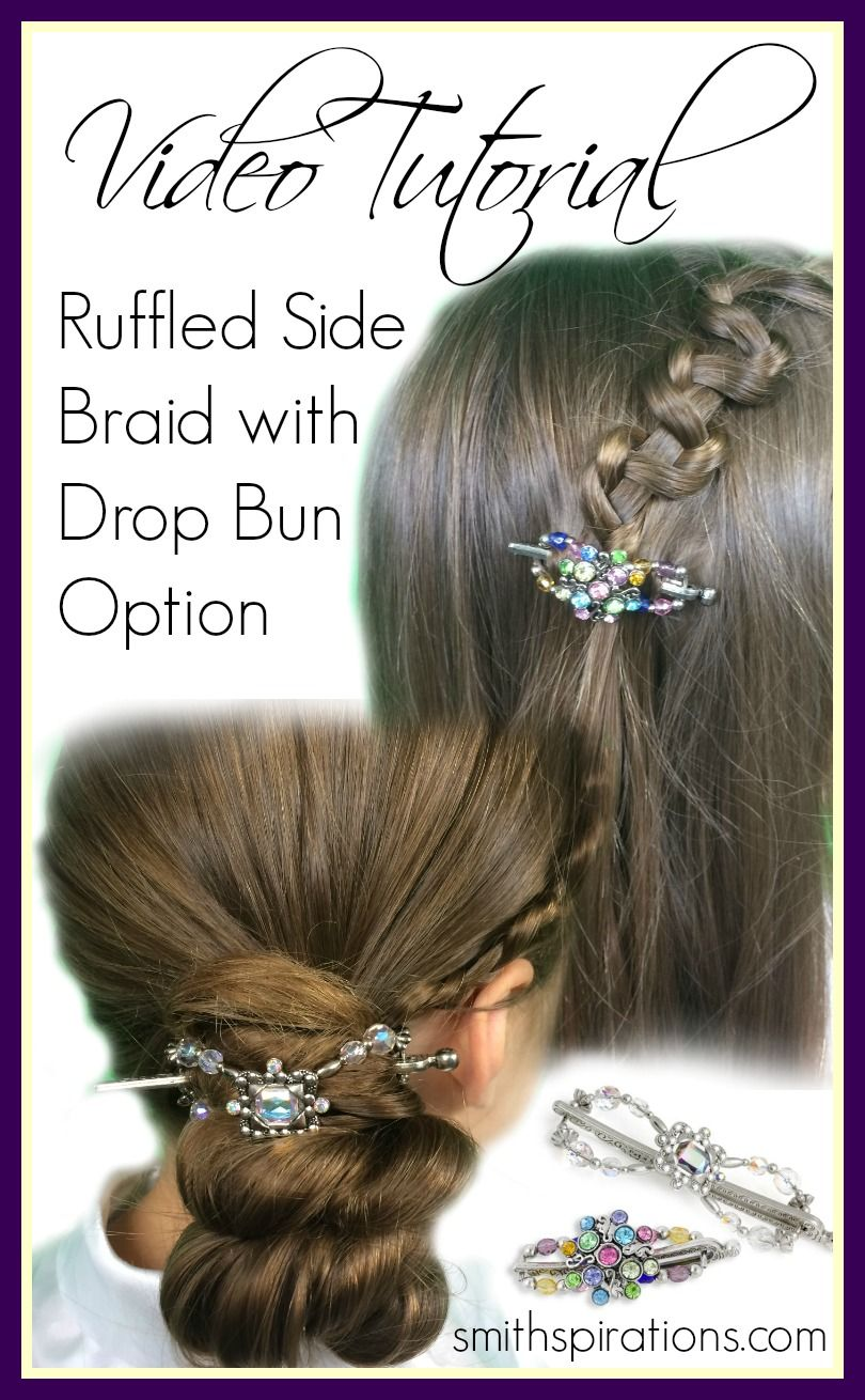 Video tutorial ruffled side braid with drop bun option featuring