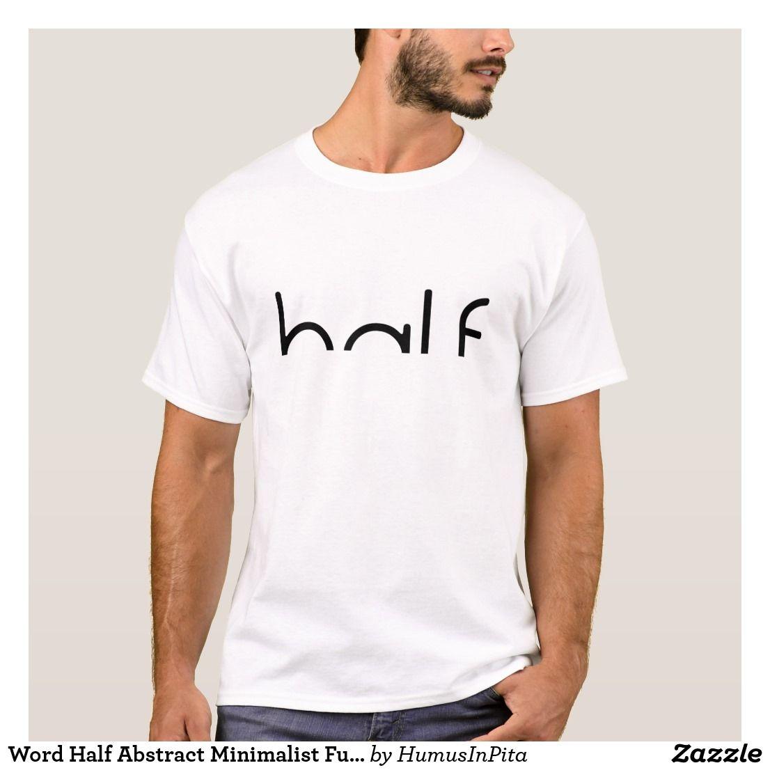 0c100a316320 Word Half Abstract Minimalist Funny Trendy Stylish T-Shirt   Zazzle ...