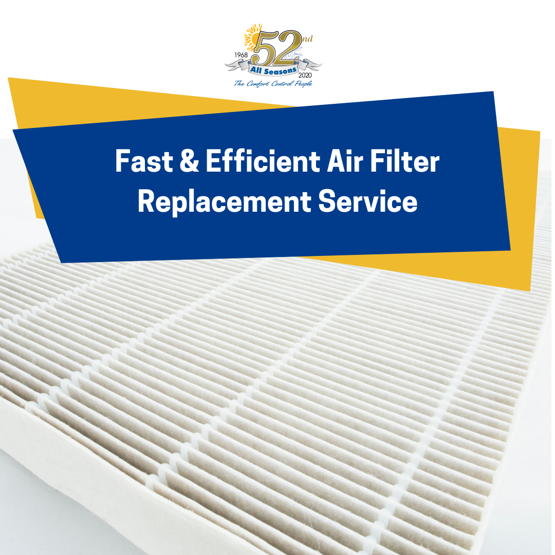Fast and efficient air filter replacement service in 2020