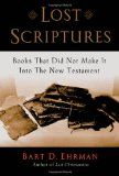 Lost Scriptures: Books that Did Not Make It into the New Testament / http://www.ldsquote.net/lost-scriptures-books-that-did-not-make-it-into-the-new-testament-2/