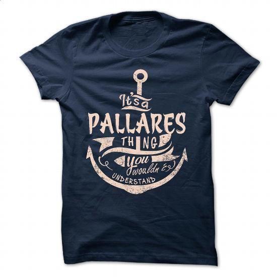 [Tshirt Tank,Tshirt Couple] PALLARES. BUY NOW => https://www.sunfrog.com/Camping/PALLARES-117444189-Guys.html?id=68278