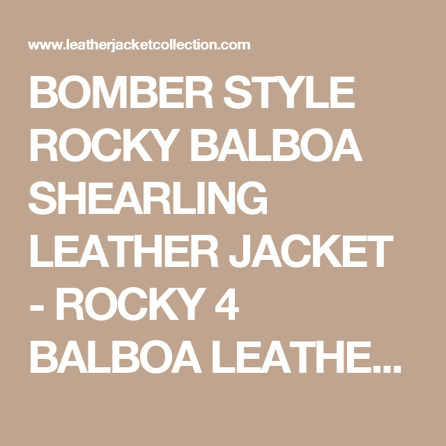 BOMBER STYLE ROCKY BALBOA SHEARLING LEATHER JACKET - ROCKY 4 BALBOA LEATHER JACKET