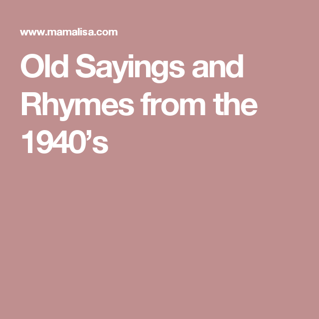 Old Sayings and Rhymes from the 1940's | Characters | Old