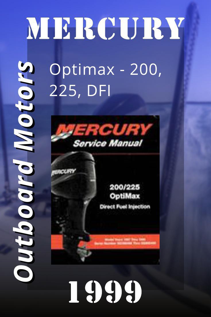 1999 Mercury Optimax 200 225 Dfi Service Manual Mercury Outboard Outboard Mercury