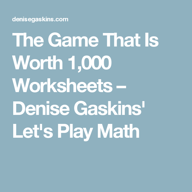 The Game That Is Worth 1,000 Worksheets – Denise Gaskins\' Let\'s Play ...