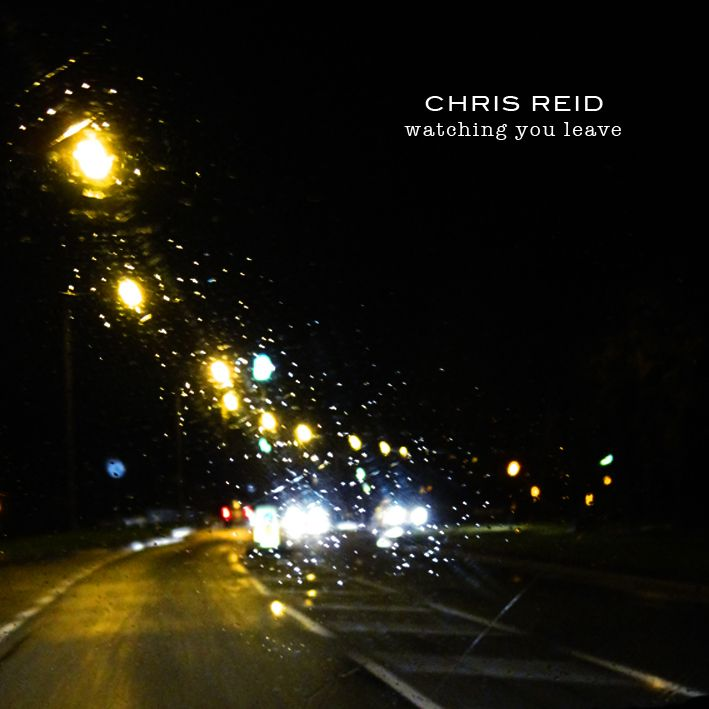 CD Cover - Chris Reid/Watching you leave